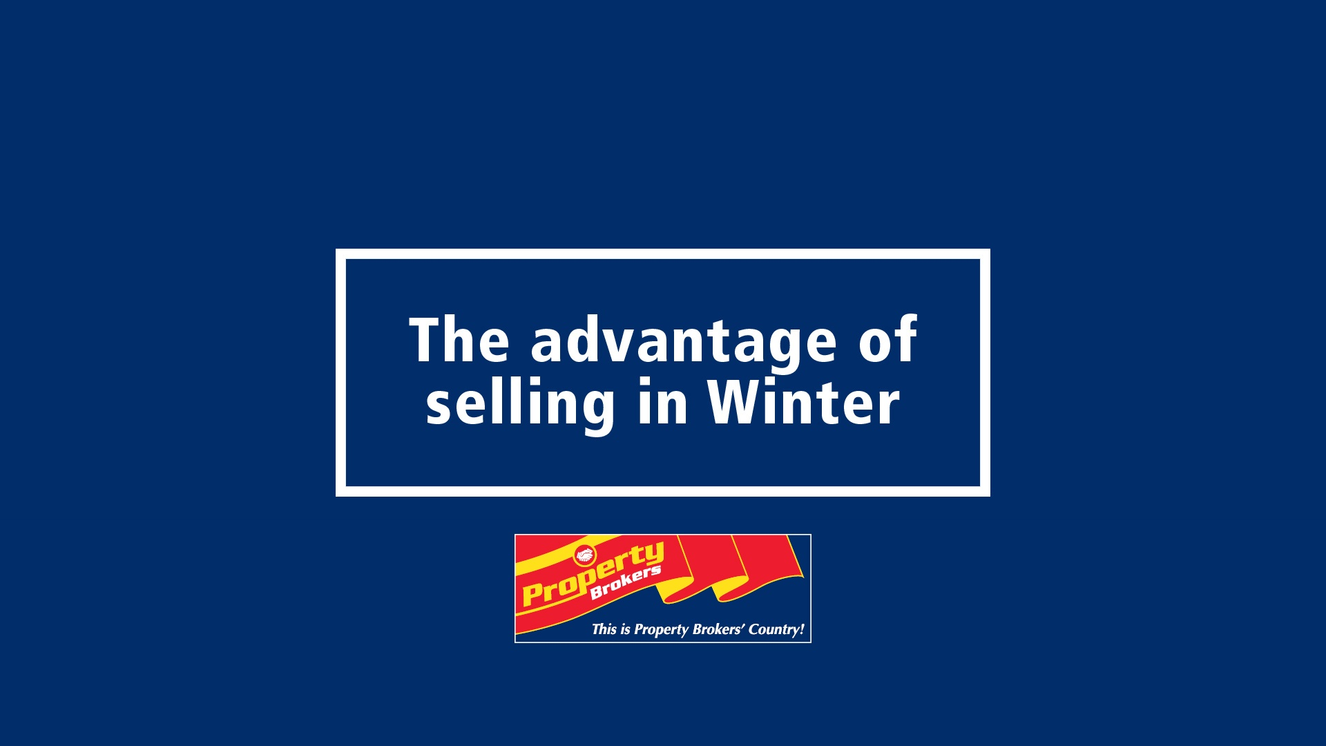 The advantage of selling in Winter